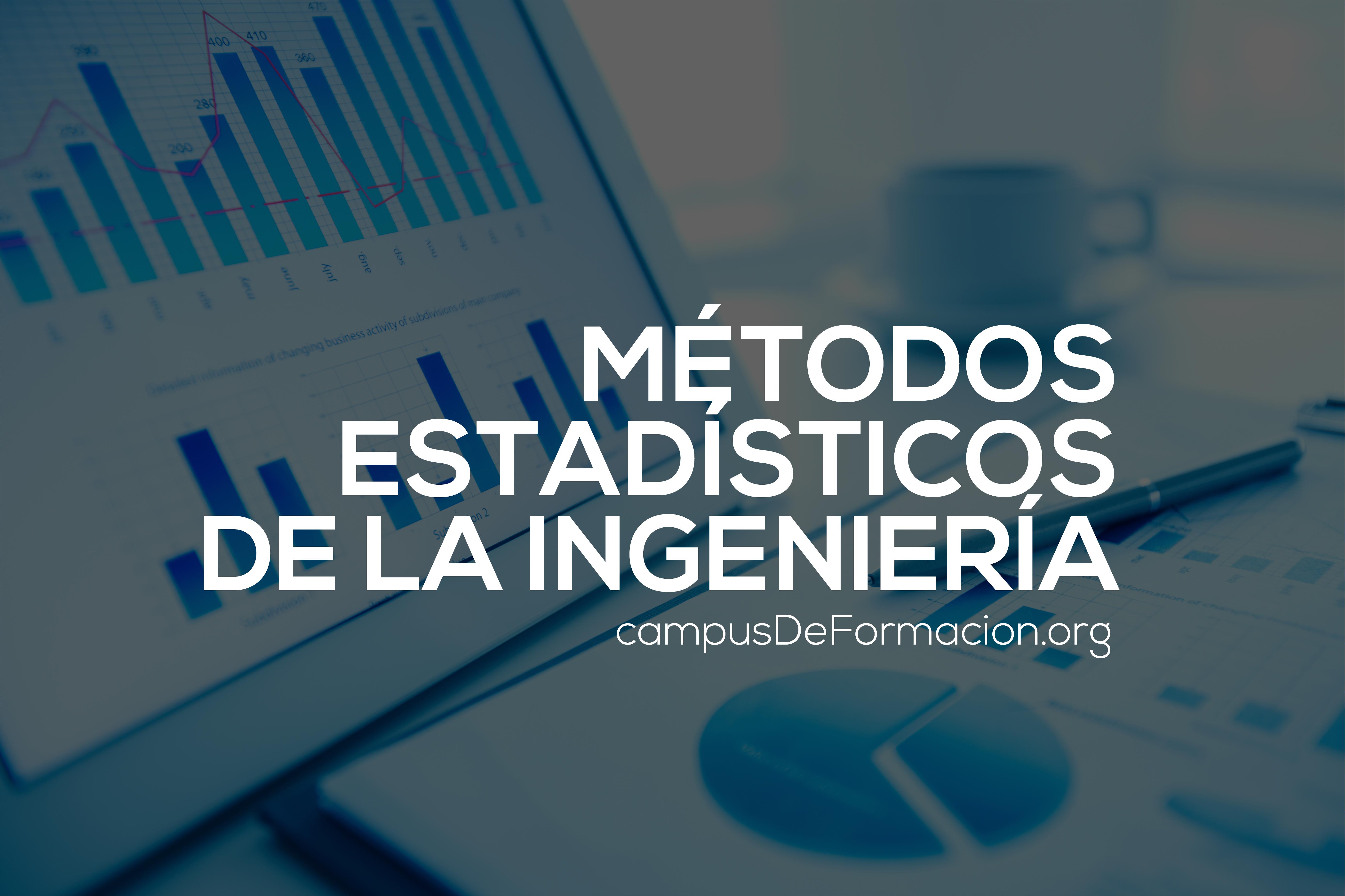 Métodos Estadísticos de la Ingeniería